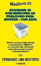 ATIVIDADE 10  COM MINILIVRO A8  PUBLICADO PARA  MONTAR – COR AZUL: Monte, escreva, leia, ilustre  e personalize o minilivro  e a caixinha A8, utilizando ... (MINILIVRO E CAIXINHA PARA MONTAR)