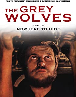 Grey Wolves Part 2 - Nowhere To Hide