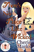 There's No Place Like Wicked: Magic and Mayhem Universe (Wicked Hearts Book 3)
