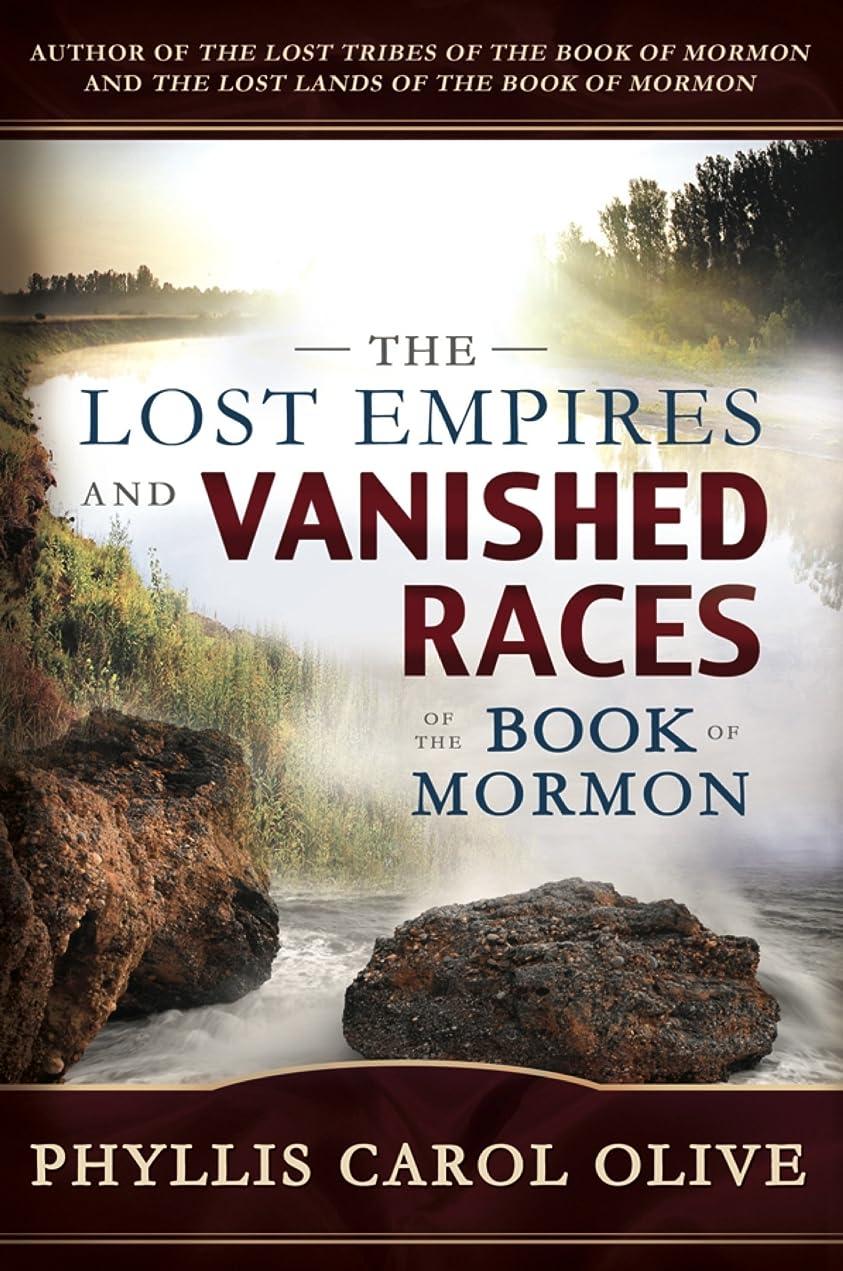 一晩アライアンス半円The Lost Empires and Vanished Races of the Book of Mormon (English Edition)