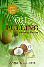 Oil Pulling: Cleansing Therapy to Reverse Gum Disease & Heal the Body (English Edition)