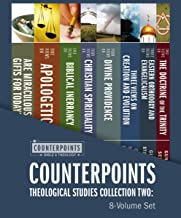 Counterpoints Theological Studies Collection Two: 8-Volume Set: Resources for Understanding Controversial Issues in Theology (Counterpoints: Bible and Theology)