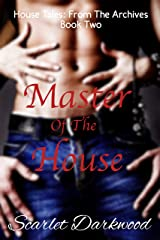 Master Of The House: House Tales: Book 2 Kindle Edition