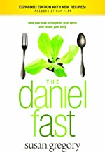 The Daniel Fast: Feed Your Soul, Strengthen Your Spirit, and Renew Your Body