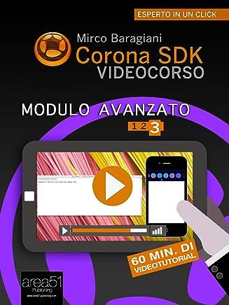 Corona SDK Videocorso. Modulo avanzato: Volume 3 (Esperto in un click)