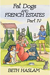 Fat Dogs and French Estates, Part 4 Kindle Edition