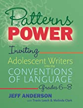 Patterns of Power, Grades 6–8: Inviting Adolescent Writers into the Conventions of Language