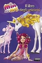 Il libro degli unicorni. Mia and me