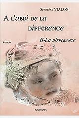 A l'abri de la différence : tome 2 - la différence Format Kindle