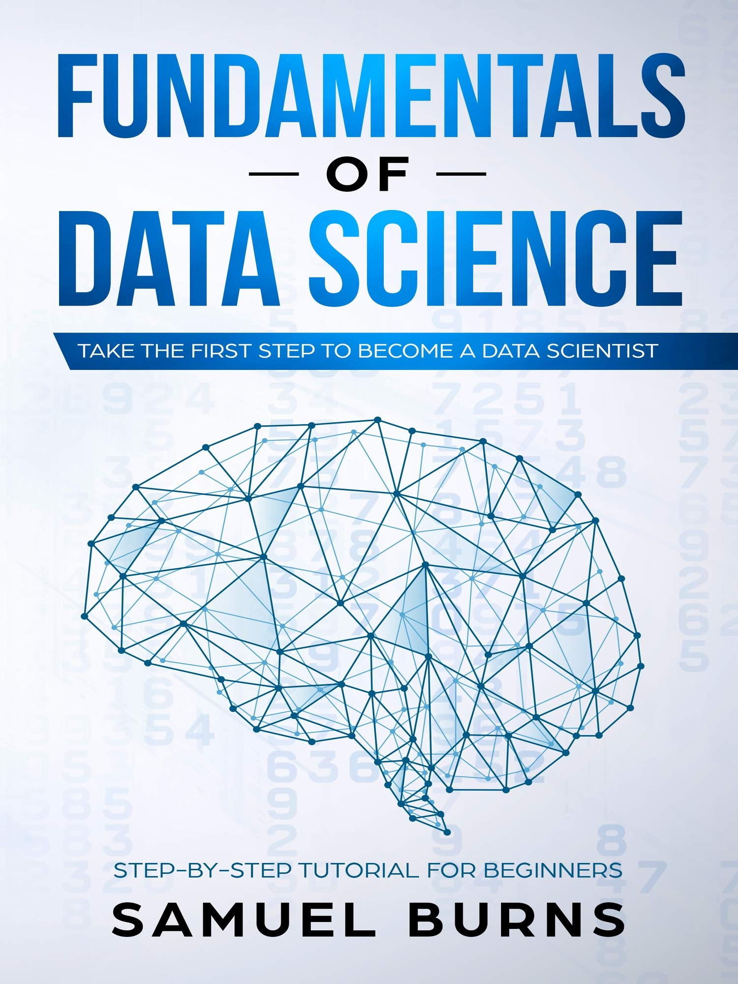 Image OfFundamentals Of Data Science: Take The First Step To Become A Data Scientist (Step-by-Step Tutorial For Beginners) (Englis...