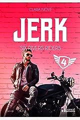 Jerk: Six rivers Riders, T4 Format Kindle