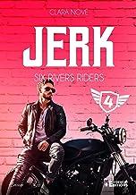 Jerk: Six rivers Riders, T4
