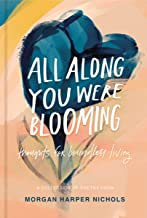 All Along You Were Blooming: Thoughts for Boundless Living PDF