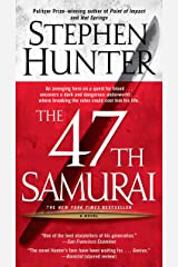 The 47th Samurai: A Bob Lee Swagger Novel (Bob Lee Swagger Novels Book 4) Kindle Edition