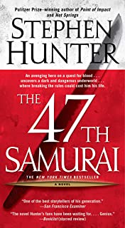 The 47th Samurai: A Bob Lee Swagger Novel (Bob Lee Swagger Novels Book 4)