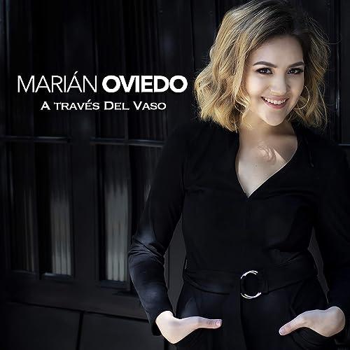 A Través Del Vaso de Marián Oviedo en Amazon Music - Amazon.es