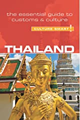 Thailand - Culture Smart!: The Essential Guide to Customs & Culture Kindle Edition