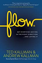 Flow: Get Everyone Moving in the Right Direction...And Loving It