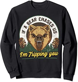 If a Bear Chases Us I'm Tripping You Funny Camping Joke Sweatshirt