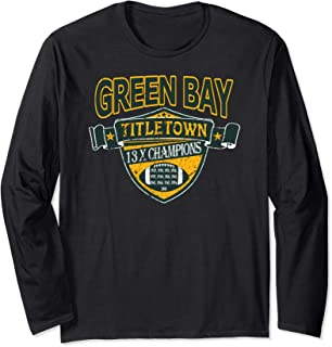 Green Bay 100 Years TITLETOWN 13 Time CHAMPIONSHIP Football Long Sleeve T-Shirt