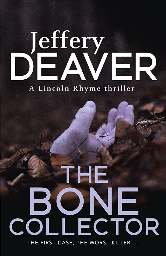 りんご靄広くThe Bone Collector: The thrilling first novel in the bestselling Lincoln Rhyme mystery series (English Edition)