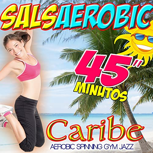 45 Minutos. Salsa Aerobic. Caribe Body Combat, Spinning Gym Jazz ...