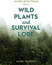Wild Plants and Survival Lore: Secrets of the Forest (English Edition)