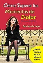 CÓMO SUPERAR LOS MOMENTOS DE DOLOR: Nueva colección de ORO Libros que dan ESPERANZA (LIBROS RECOMENDADOS QUE NOS TRAEN ESPERANZA)