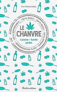 Le chanvre (Cuisine – Santé – Jardin) (Vie pratique) (French Edition)