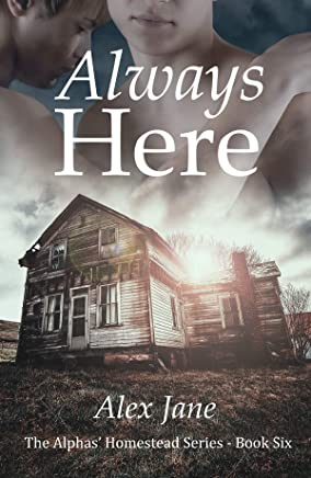 Always Here (The Alphas' Homestead Series Book 6)