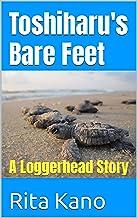 Toshiharu's Bare Feet: A Loggerhead Story