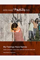 My Feelings Have Names (Kids Have Troubles Too) Kindle Edition