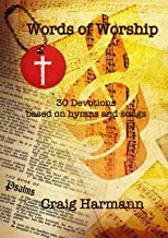 Words of Worship: 30 Devotions based on Songs and Hymns