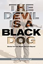 The Devil is a Black Dog: Stories from the Middle East and Beyond