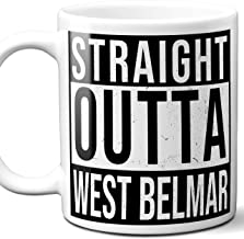 Straight Outta West Belmar Souvenir Gift Mug. I Love City Town USA Lover Coffee Unique Tea Cup Men Women Birthday Mothers Day Fathers Day Christmas. 11 oz.
