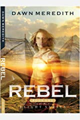 Rebel: Book 1 of the Flight Trilogy Kindle Edition