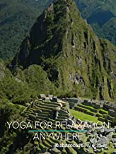 Yoga for Relaxation Anywhere