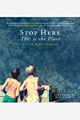Stop Here, This is the Place Kindle Edition