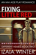 Fixing Little Red: An MM Age Play Romance (Different Hearts Book 2)
