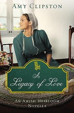 A Legacy of Love: An Amish Heirloom Novella (English Edition)
