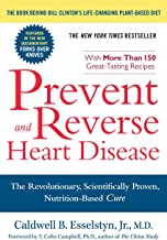 Prevent and Reverse Heart Disease: The Revolutionary, Scientifically Proven, Nutrition-Based Cure PDF
