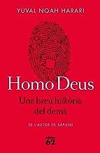 Homo Deus. Una breu història del demà (Catalan Edition)