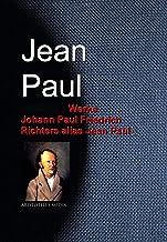 Gesammelte Werke Johann Paul Friedrich Richters alias Jean Paul (German Edition)