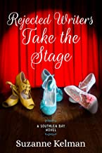 Rejected Writers Take the Stage (Southlea Bay Book 2)