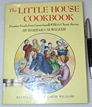 The Little House Cookbook: Frontier Foods from Laura Ingalls Wilder (Little House Nonfiction)