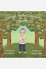 Familia Perfectamente Imperfecta (Spanish Edition) Kindle Edition
