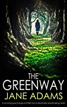 THE GREENWAY: a stunning psychological thriller full of absolutely breathtaking twists (Detective Mike Croft Book 1) (English Edition)