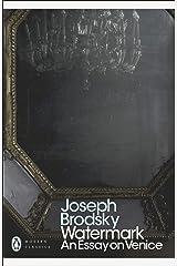 Watermark: An Essay on Venice (Penguin Modern Classics) (English Edition) eBook Kindle
