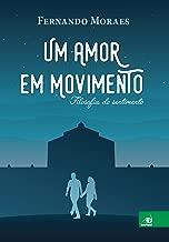 Um amor em movimento: Filosofia do sentimento (Portuguese Edition)
