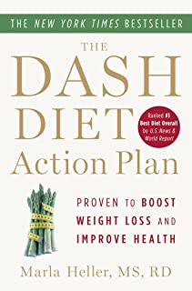 The DASH Diet Action Plan: Proven to Lower Blood Pressure and Cholesterol Without..